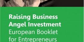 Raising Business Angel Investment – European Booklet for Entrepreneurs